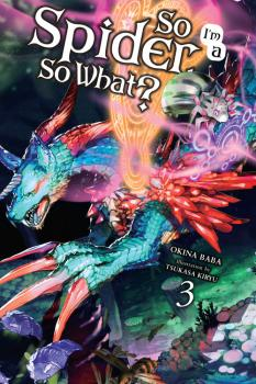 So I'm a Spider, So What? Novel Vol. 3