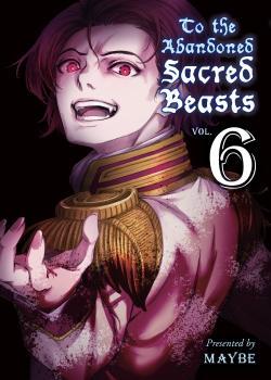 To The Abandoned Sacred Beasts Manga Vol. 6