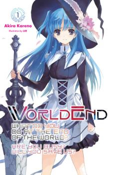 WorldEnd: What Do You Do at the End of the World? Are You Busy? Will You Save Us? Novel Vol. 1