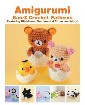 Amigurumi Activity Book - San-X Crochet Patterns Featuring Rilakkuma, Sentimental Circus and more!