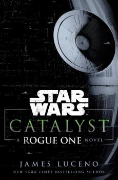 Star Wars: A Rogue One Story - Catalyst Novel (HC)