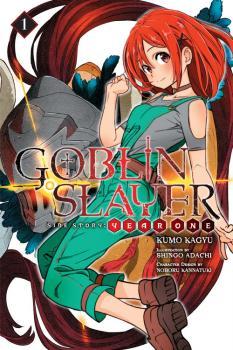 Goblin Slayer Side Story Year One Novel Vol. 1