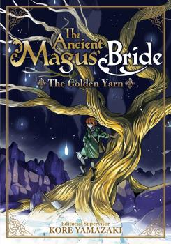 Ancient Magus' Bride Novel Vol. 1 - The Golden Yarn