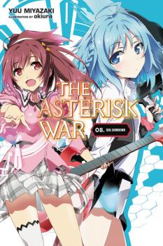 Asterisk War Novel Vol. 8 (The Academy City on the Water)