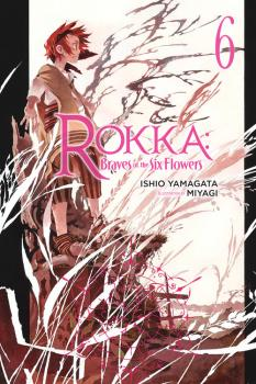 Rokka: Braves of the Six Flowers Novel Vol. 6