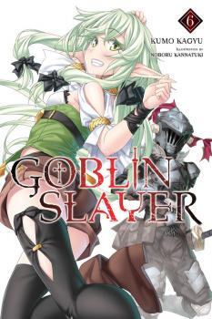 Goblin Slayer Novel Vol. 6