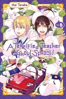Terrified Teacher at Ghoul School Manga Vol. 6