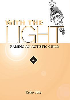 With the Light Manga Vol.  4: Raising the Autistic Child