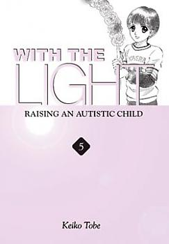 With the Light Manga Vol.  5: Raising the Autistic Child