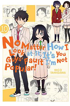 No Matter How I Look at It, It's You Guys' Fault I'm Not Popular! Manga Vol. 10